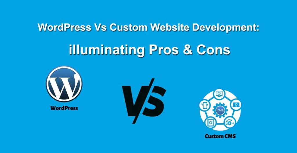 WordPress vs custom website development