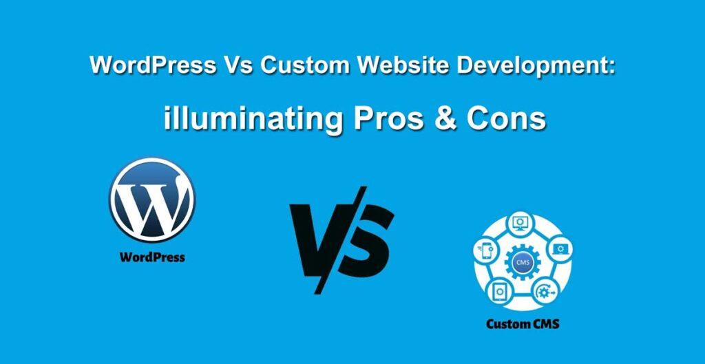 WordPress vs custom website development